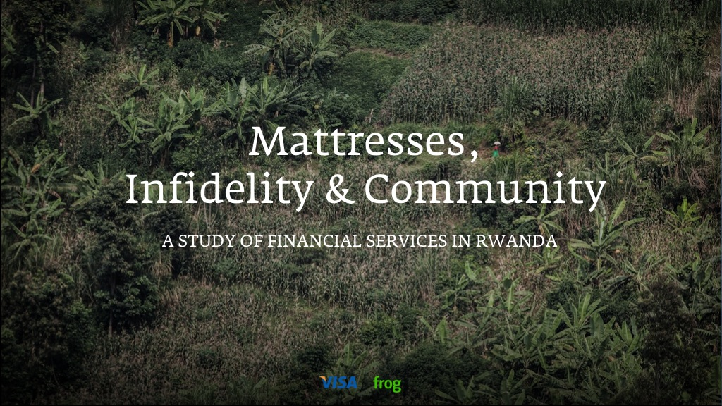 Presentation: Mattresses, Infidelity, Community: Opportunities for Financial Inclusion in Rwanda