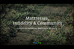 Presentation: Mattresses, Infidelity & Community